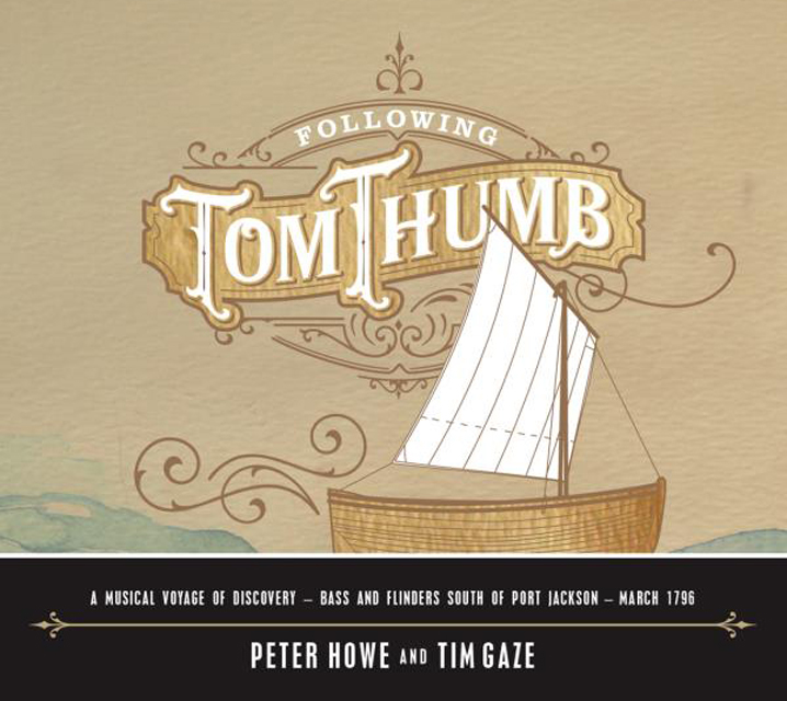 Image 2 for FOLLOWING TOM THUMB – the sublime new album from Peter Howe and Tim Gaze (review by PLB's Camo)